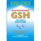 GSH your body's most powerful healing agent Glutathione