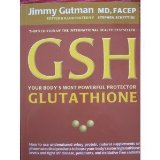 GSH your bodys most powerful protector Glutathione